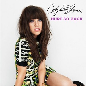 Carly Rae Jepsen - Hurt So Good