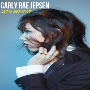 Carly Rae Jepsen - Let's Get ロスト