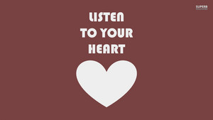 Listen to your cuore