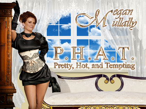 Megan Mullally - P.H.A.T. (Pretty, Hot, and Tempting.)