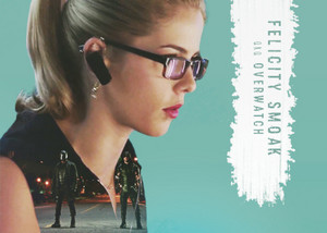 Felicity Smoak a.k.a Overwatch