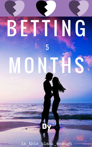 Betting 5 months