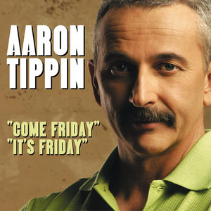 164967 aaron tippin come friday its friday single