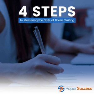 4 Steps to Mastering the Skills of Thesis Writing