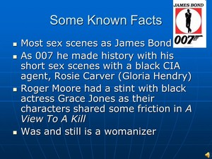 Some Known Facts Most sex scenes as James Bond