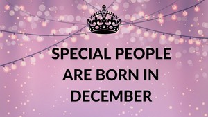 Happy Birthday December Born