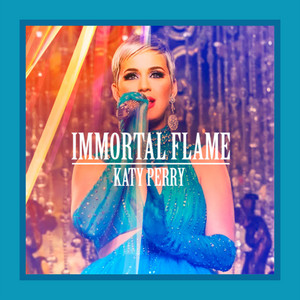 katy perry immortal flame