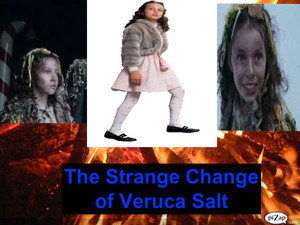 The Strange Change of Veruca Salt