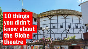 10 Things You Didn't Know About The Globe Theatre