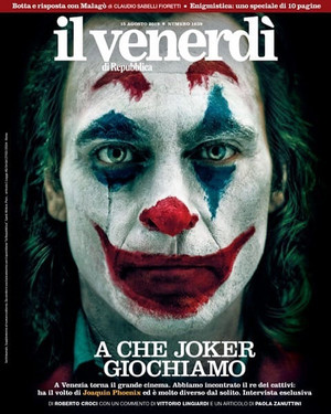 Joaquin Phoenix as The Joker on the cover of Il Venerdi - August 2019