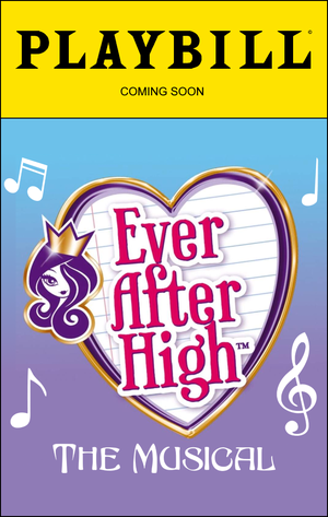 Ever After High: The Musical (Playbill)