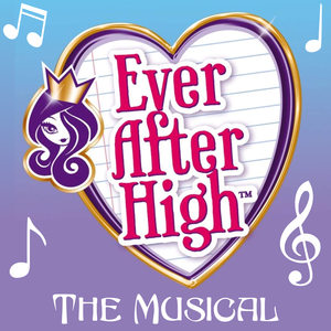Ever After High: The Musical
