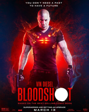 Vin Diesel on a Bloodshot (2020) Poster - tu don't need a past to save the future.