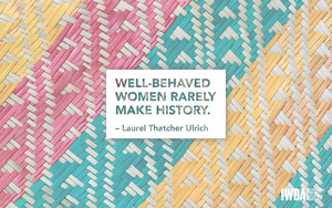 Well-Behaved Women Rarely Make History - pohon salam, laurel Thatcher Ulrich