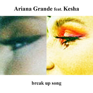 Break Up Song (Duet With Kesha)