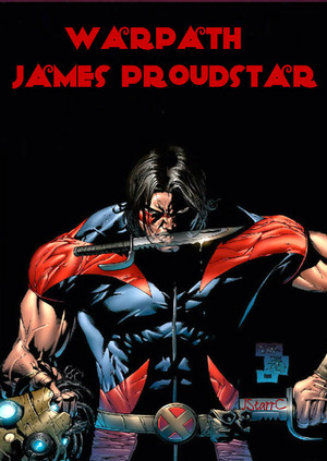 James Proudstar || Warpath
