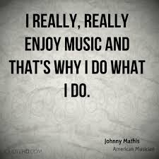 Quote From Johnny Mathis
