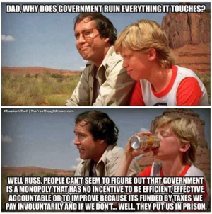 """Dad, why does government ruin everything it touches?"""