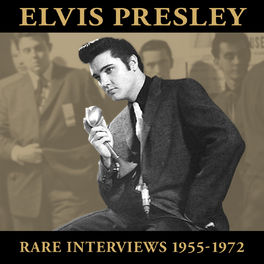 Elvis Presley: Rare Interviews 1955-1972