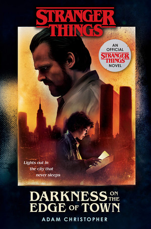 Stranger Things: Darkness on the Edge of Town: An Official Stranger Things Novel - Cover
