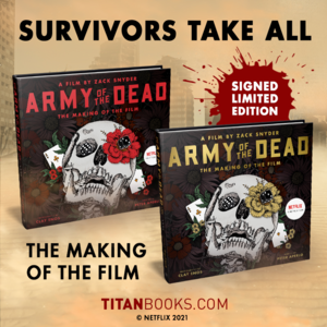 Army of the Dead: The Making of the Film Book