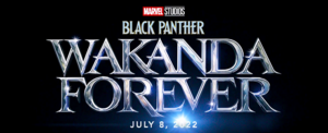 Black Panther: Wakanda Forever — July 8, 2022